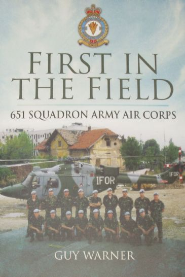 First in the Field - 651 Squadron Army Air Corps, by Guy Waner